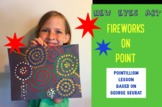 FIREWORKS on POINT! Video Lesson introducing Pointillism a