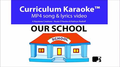 'OUR SCHOOL' (K-3) MP4 Curriculum Karaoke™ READ, SING & LEARN