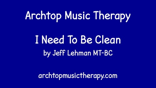 Bathroom Song I Need To Be Clean By Archtop Music Therapy Tpt