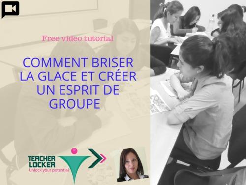 Comment briser la glace et créer un esprit de groupe dans sa classe (Tuto Video)