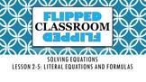 Algebra 1 Flipped Classroom - Lesson 2-5: Literal Equation