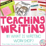 How to Teach Writing FREE Video Series: What is Writing Workshop?