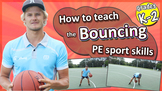 Bouncing PE & Sport Skills - How to teach the fundamentals