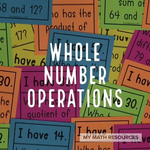 Whole Number Operations - I Have Who Has Game