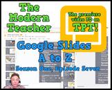 Google Slides; A to Z (30:46) - The Modern Teacher