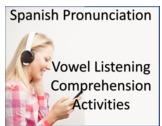 Spanish Phonetics:  Lesson 2 Vowels, Listening Comprehension