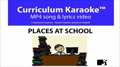 'PLACES AT SCHOOL' (K-3) MP4 Curriculum Karaoke™ READ, SING & LEARN