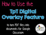 How to Use TpT Digital Overlay Feature