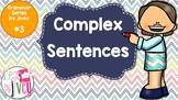 Complex Sentences - Grammar Series by Jivey #3