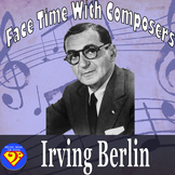 Face Time With Composers: Irving Berlin