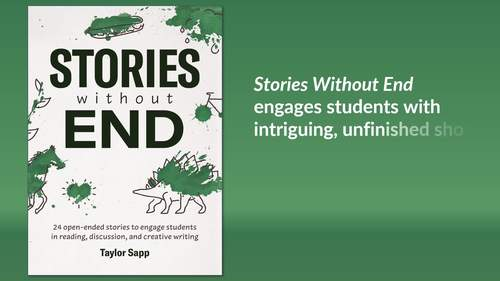 Stories Without End: 24 open-ended stories to teach reading and creative writing