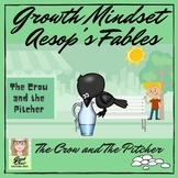 Growth Mindset - Aesop's Fables - The Crow and the Pitcher