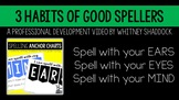 3 Habits of Good Spellers Professional Development VIDEO