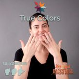 True Colors - American Sign Language Instructional Video