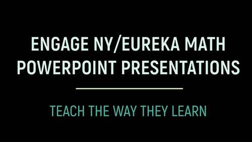 Engage NY/Eureka Math PowerPoint Presentations 4th Grade Module 4 Topic D