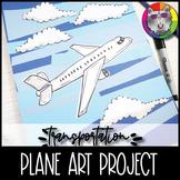 Plane Art Project, Transportation Themed Art Lesson