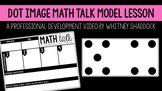 Math Talks Model VIDEO Lesson on Dot Images