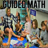 Guided Math: A Lesson from Start to Finish
