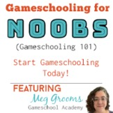 Gameschooling for Noobs Virtual Workshop