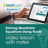 Solving Quadratic Equations Using Roots Video Lesson with