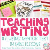 How to Teach Writing FREE Video Series: Using Mentor Text