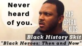 "Black History Month Skit for ""Black History Heroes: Then &"