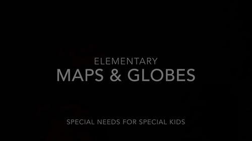 Maps and Globes Unit for Special Education with lesson plans