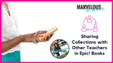 Sharing Collections with Other Teachers in Epic! Books {Video}