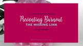 Preventing Burnout: The Missing Link (2019 Edition) Video