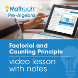 Factorial and Counting Principle Video Lesson  | Good for