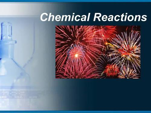 Chemical Reactions Lesson - Chemistry PowerPoint Lesson and Notes