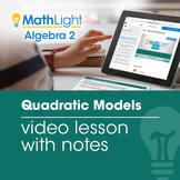 Quadratic Models Video Lesson with Guided Notes