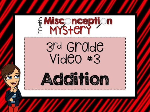 Math Misconception Mystery - 3rd Grade - Video 3 - Addition with Regrouping