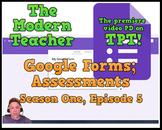Google Forms; Assessments-  (27:08) - The Modern Teacher