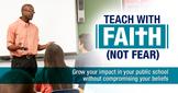 Teach with Faith, Not Fear training for Christian teachers