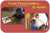 From Preschoolers to Adults
