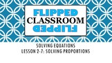 Algebra 1 Flipped Classroom - Lesson 2-7: Solving Proportions
