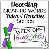 Decoding GIGANTIC Multisyllabic Words VIDEO & ACTIVITIES W