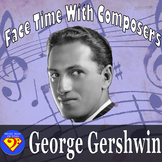 Face Time With Composers: George Gershwin