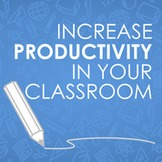 Increase Productivity in Your Classroom with this Simple Tip