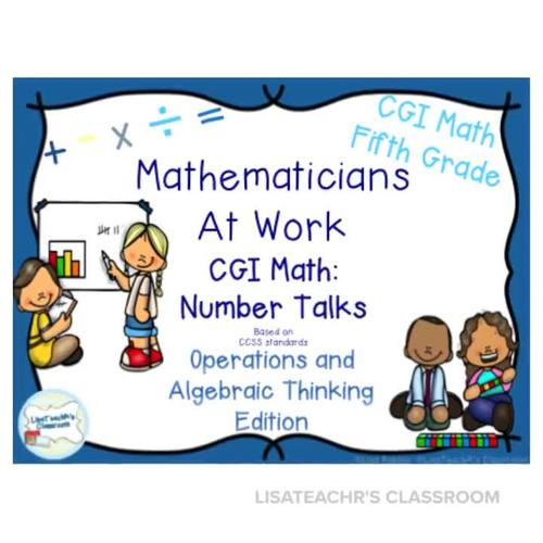 CGI Math Number Talks: Algebra and Algebraic Operations Fifth Grade