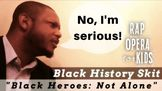 "Black History Month Skit for ""Black History Heroes: Not Al"