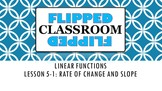 Algebra 1 Flipped Classroom - Lesson 5-1: Rate of Change a