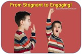From Stagnant to Engaging!