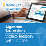 Algebraic Expressions Video Lesson with Student Notes | Di