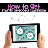 How to Get Started on Google Classroom