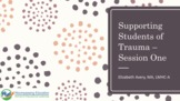 Supporting Students of Trauma- Part 1 of 3
