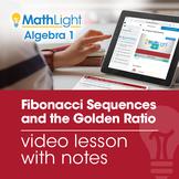 Fibonacci Sequences and the Golden Ratio Video Lesson | Di