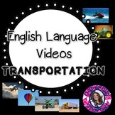 English and Early Language Video- Transportation