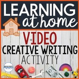 Creative Writing Video Activity Great for Distance Learning
